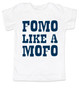 Fomo like a mofo, funny toddler gift, fear of missing out, ready to get out and have fun, fun toddler gift, party parents gift for kid, ready to party kid shirt, fomo for kids, white