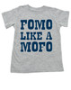Fomo like a mofo, funny toddler gift, fear of missing out, ready to get out and have fun, fun toddler gift, party parents gift for kid, ready to party kid shirt, fomo for kids, grey