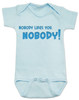 nobody likes you, funny rude baby bodysuit, offensive baby gift, you are not cool baby, funny baby shower gift, bad attitude baby, my baby doesn't like you, this baby hates you, rude saying on a baby bodysuit, blue