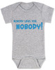 nobody likes you, funny rude baby bodysuit, offensive baby gift, you are not cool baby, funny baby shower gift, bad attitude baby, my baby doesn't like you, this baby hates you, rude saying on a baby bodysuit, grey