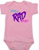 Totally RAD Baby, 80's Baby Bodysuit, pink