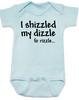I shizzled my dizzle baby Bodysuit, snoop dog, gangsta baby, funny gangster slang onsie, blue