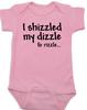 I shizzled my dizzle baby Bodysuit, snoop dog, gangsta baby, funny gangster slang onsie, pink