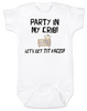 Party in my crib baby Bodysuit, Let's get tit-faced baby onsie, byob, baby party animal