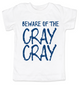 Beware of the Cray Cray Toddler Shirt, Cray Cray toddler shirt, Crazy toddler t-shirt, Infant fashion tee, baby fashion t-shirt, funny crazy kid shirt, blue on white