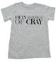 Fifty Shades of Cray toddler shirt, 50 shades of grey, Fifty Shades of grey toddler t-shirt, cray cray kid, crazy kid, mommy read fifty shades book, bookish toddler shirt, grey
