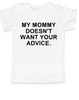 My Mommy doesn't want your advice toddler shirt, rude toddler t-shirt, mom doesn't care about your opinion, smartass mommy, offensive kid t shirt