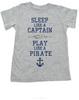 Sleep Like A Captain, Play Like a Pirate, wipe me booty, Aaaaar toddler shirt, Pirate kid, nautical toddler t-shirt, Work Like a Captain Play Like a Pirate, Sailor kid t shirt, funny pirate toddler shirt, grey