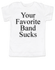 Your Favorite Band Sucks toddler shirt, kid Music Snob, rock and roll toddler shirt, funny band shirt for kids, kids concert tee, white