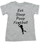Eat sleep poop football toddler shirt, Funny Football toddler t-shirt, Sports toddler shirts, personalized football toddler shirt, grey
