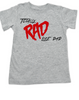 Rad like Dad, Totally RAD toddler shirt, 80's toddler t-shirt, funny retro kid shirt, Rad like Dad kid shirt, grey