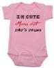 Dad's drunk baby Bodysuit, i'm cute mom's hot, funny dad drinking Bodysuit, beer drinking dad, daddy is drunk baby onsie, pink