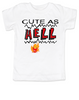 Cute as Hell Toddler Shirt, little hellion, little devil child shirt, cute as hell toddler shirt, cute as shit kid shirt