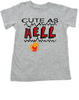 Cute as Hell Toddler Shirt, little hellion, little devil child shirt, cute as hell toddler shirt, cute as shit kid shirt, grey