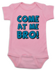 Come at me bro baby Bodysuit, funny tough baby Bodysuit, come at me bro, pink