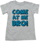 Come at me bro toddler shirt, funny tough toddler shirt, come at me bro, grey