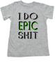 I do epic shit toddler shirt, EPIC KID, extreme toddler shirt, extreme sports parents, totally epic toddler gift, kid gift for epic parents, future extreme sports player, epic shit kid shirt, badass toddler tshirt, grey