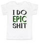 I do epic shit toddler shirt, EPIC KID, extreme toddler shirt, extreme sports parents, totally epic toddler gift, kid gift for epic parents, future extreme sports player, epic shit kid shirt, badass toddler tshirt