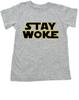 Stay Woke Toddler Shirt