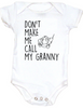 Don't make me call my Granny Baby Bodysuit, baby gifts from grandparents, funny granny onsie, spoiled grand baby Bodysuit, personalized grandparent baby clothes