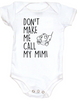 Don't make me call my MiMi Baby Bodysuit, baby gifts from grandparents, funny Mimi onsie, spoiled grand baby Bodysuit, personalized grandparent baby clothes