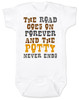 The road goes on forever and the potty never ends, Texas country music baby, Robert Earl Keen baby Bodysuit, The road goes on forever and the party never ends, The potty never ends baby Bodysuit, Texas country baby gift, The party never ends baby bodysuit