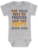The road goes on forever and the potty never ends, Texas country music baby, Robert Earl Keen baby Bodysuit, The road goes on forever and the party never ends, The potty never ends baby Bodysuit, Texas country baby gift, The party never ends baby bodysuit, grey