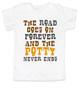 The road goes on forever and the potty never ends, Texas country music kid, Robert Earl Keen toddler shirt, The road goes on forever and the party never ends, The potty never ends toddler shirt, Texas country kids, The party never ends  toddler shirt, white