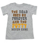 The road goes on forever and the potty never ends, Texas country music kid, Robert Earl Keen toddler shirt, The road goes on forever and the party never ends, The potty never ends toddler shirt, Texas country kids, The party never ends  toddler shirt, grey