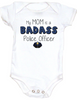 My mom is a badass Police officer, my mom is a cop baby Bodysuit, Police mom, Badass mom infant bodysuit, Police Officer mom