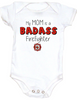 My mom is a badass Fire Fighter, my mom is a Firefighter baby Bodysuit, Firefighter mom, Badass mom infant bodysuit, Firefighter mom