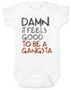Damn it feels good to be a gangsta, gangsta baby, gangster baby, hip hop baby gift, rap music baby bodysuit, gangsta baby bodysuit, geto boys baby bodysuit, real gangsta-ass babies