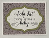 greeting card, handmade card, cool new parents, funny greeting card for baby, greeting card for baby gift, funny baby card, holy shit you're having a baby, swirls