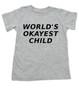 World's Okayest toddler shirt, Worlds best kid, Okayest child, okayest family set, okayest baby shirt, grey