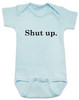 Shut up baby onesie, bad attitude baby, funny sayings baby bodysuit, rude baby onesie, funny baby gift, shut your mouth baby, offensive baby bodysuit, blue