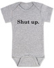 Shut up baby onesie, bad attitude baby, funny sayings baby bodysuit, rude baby onesie, funny baby gift, shut your mouth baby, offensive baby bodysuit, grey