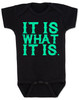 it is what it is, funny baby bodysuit, bad attitude baby, deal with it baby, rude baby bodysuit, badass baby, black
