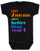 my 2 moms are better than your 1, pride baby gift, gift for 2 moms, baby gift for same sex couple, gay parents baby shower, black