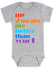 my 2 moms are better than your 1, pride baby gift, gift for 2 moms, baby gift for same sex couple, gay parents baby shower, grey