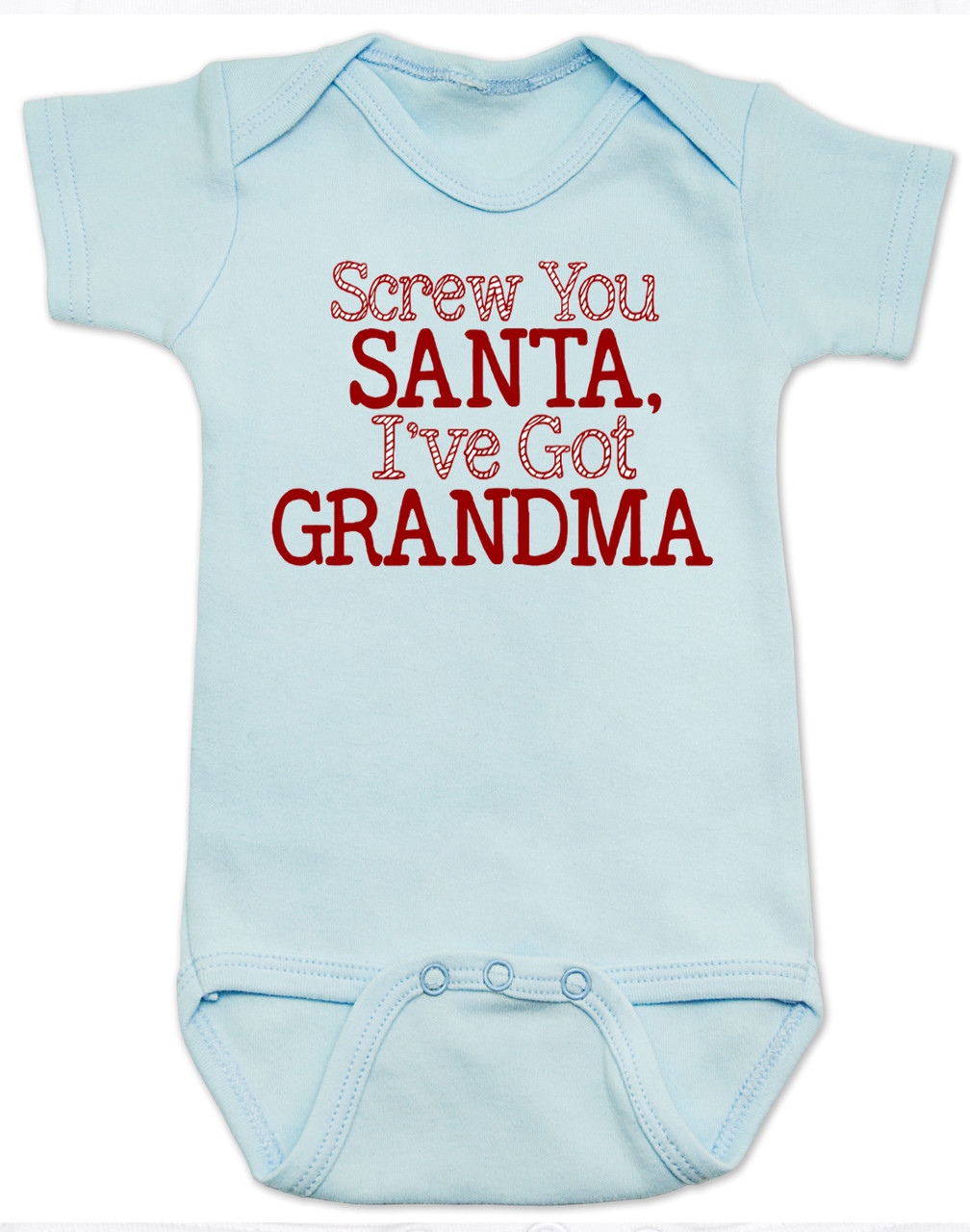 Screw You Santa I Ve Got Grandma Baby Bodysuit