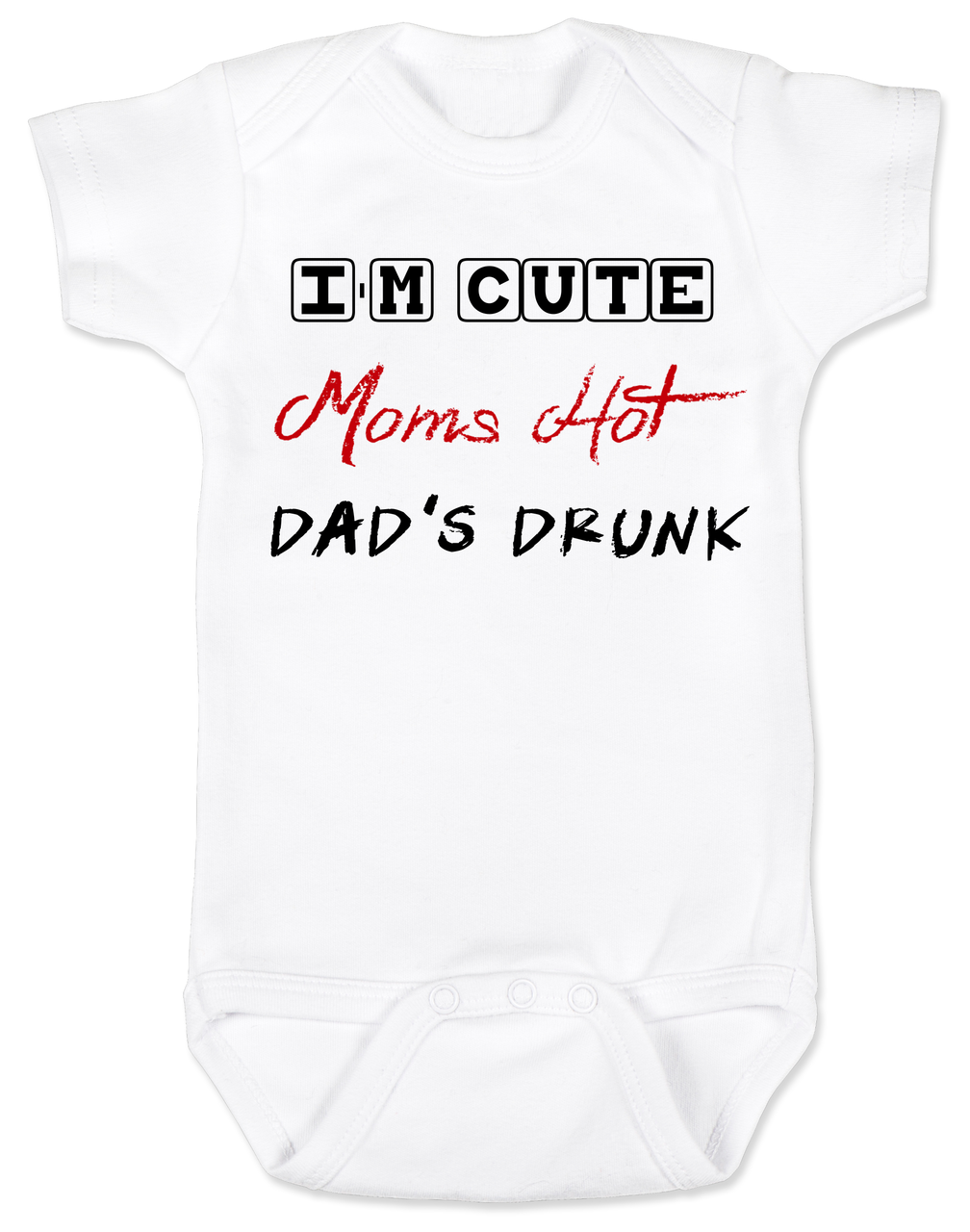 Dads Drunk Baby Bodysuit Im Cute Moms Hot Funny Dad Drinking