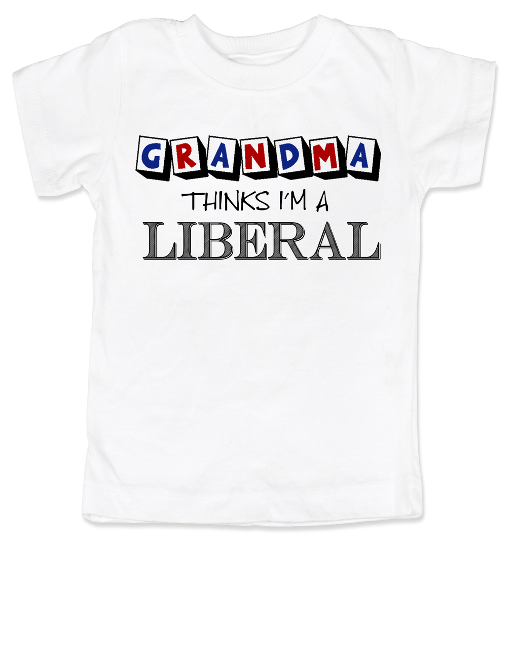Grandma Thinks Im A Liberal Toddler Shirt Little Kids