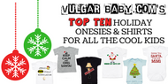 Vulgar Baby's Top 10 Holiday Baby Bodysuits and Toddler Shirts - Gifts for the coolest kids you know!
