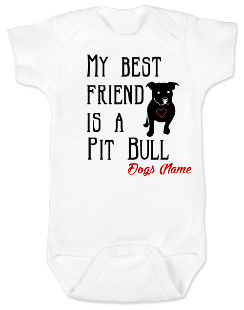 5001743af ... personalized dog lover Bodysuit unique baby shower; My Best Friend is a  Pit Bull Bodysuit Pit Bull Love Bodysuit Babies Best Friend Love ...