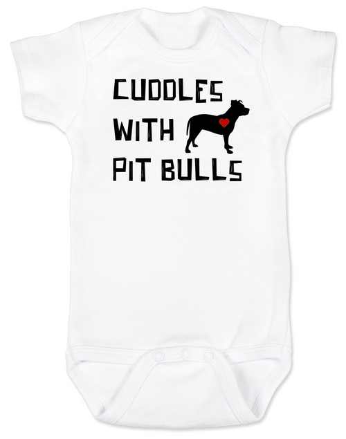 Cuddles with Pit Bulls Bodysuit, Pit Bull Love Infant bodysuit, Babies Best Friend, Love-a-bull Bodysuit, personalized dog lover Bodysuit, cute pit bull baby clothes, badass dog onsie, Pit Bull Best Friend