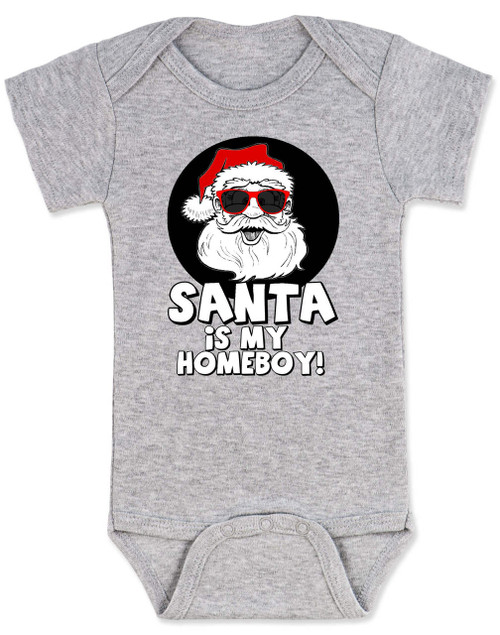 Santa is my homeboy baby Bodysuit, Santa's Homeboy, Funny Christmas onsie, Cool Santa Claus,  funny baby christmas clothes, grey