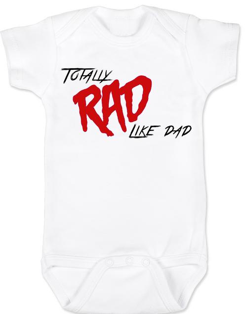 Rad like Dad, Totally RAD, 80's Baby Bodysuit