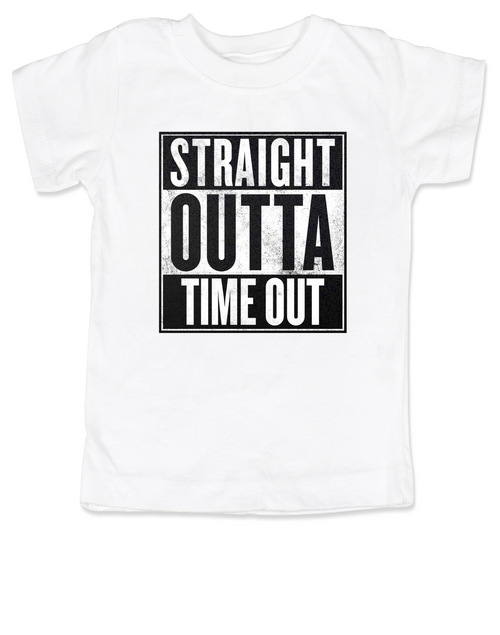 de58dafb Straight Outta Time Out Toddler Shirt