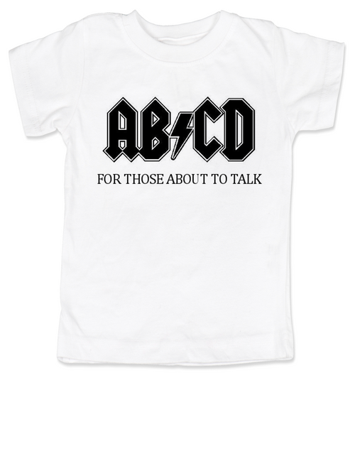 ABCD, For those about to talk, AC/DC toddler shirt, for those about to rock, classic rock toddler t-shirt, band toddler shirt, white
