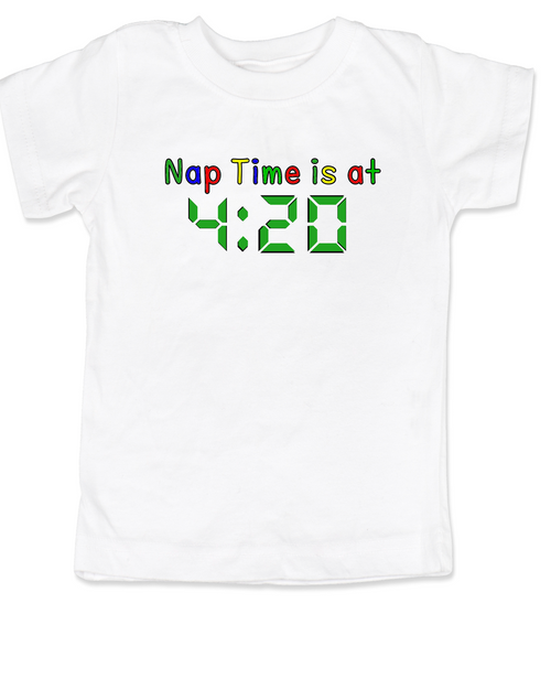 Nap Time is at 420 toddler shirt, stoner parents, Pot toddler t-shirt, funny weed toddler shirt, funny toddler shirt about marijuana